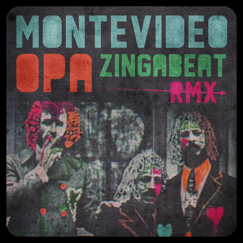 Montevideo - Opa [Zingabeat Remix] // FREE DOWNLOAD