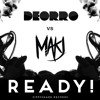 Deorro vs MAKJ - READY! (Original Mix)