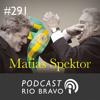 Podcast 291 – Matias Spektor – Os bastidores da transição política de 2002