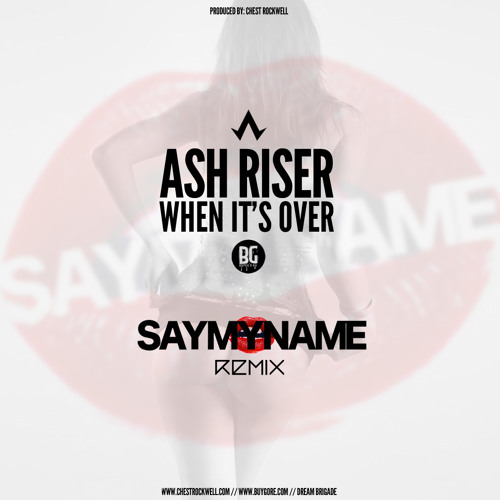 Ash Riser - When Its Over (SAYMYNAME Remix)