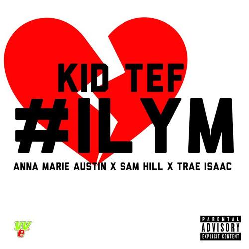 #ILYM ft. AnnaMarie, Sam Hill & Trae Isaac