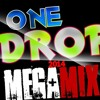 ONE DROP PROJECT MEGAMIX By DJ T.ONE