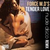 Force M.D.'s - Tender Love (Nude Disco Remix) *Free Download*