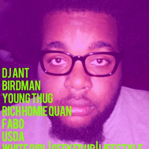 Dj Ant Feat. Birdman , Young Thug,Rich Homie Quan,- Geeked Up x White Girl x Lifestyle (Mashup)