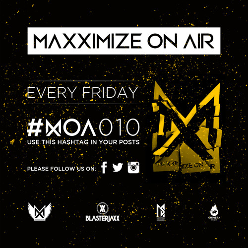 Maxximize On Air - Episode #010