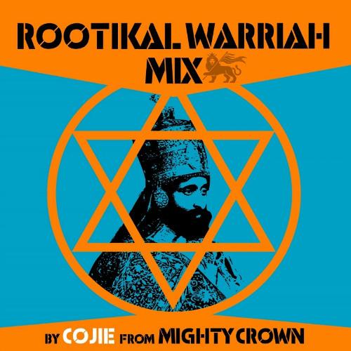 Rootikal Warriah Mix - Cojie of Mighty Crown [2014]