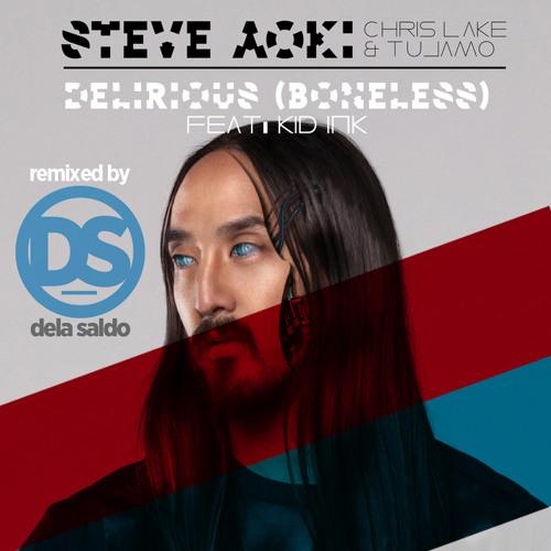 Delirious - Steve Aoki - Dela Saldo Remix