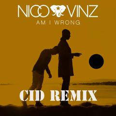 Nico & Vinz - Am I Wrong (CID Remix)
