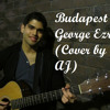 AJ - Budapest Cover [George Ezra] *Free Download + Youtube Video