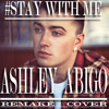 SAM SMITH - STAY WITH ME (ASHLEY ABIGO) #Afrobeats #cover FREE DOWNLOAD
