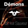 Otis feat Sauveur - Démons