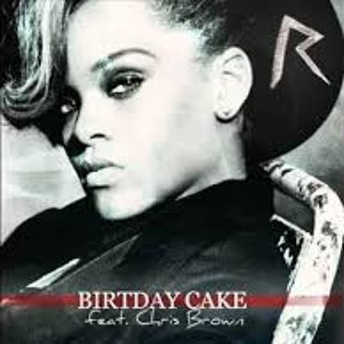 Admirable Rihanna Feat Chris Brown Birthday Cake Official Full Version Funny Birthday Cards Online Elaedamsfinfo