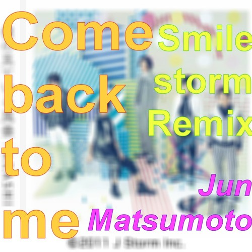 Come back to me (Smile storm Remix)