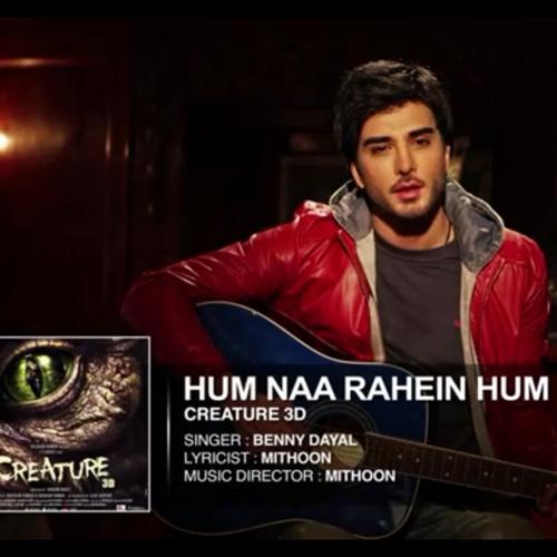 Hum na rahen hum-Creature 3D Imran Abbas/Bipasha Basu