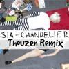 Sia - Chandelier (Thouzen Remix) [TEASER]