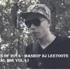 EDM Top Hits of 2014 - Mashup DJ LeeToote (Original Mix Vol.4)