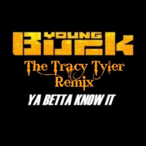 Young Buck - Ya Betta Know It (Tracy Tyler Remix)