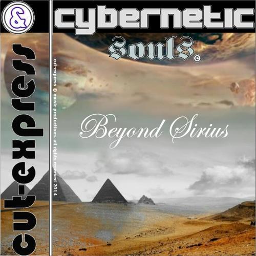CUT-EXPRESS & CYBERNETIC SOULS © BEYOND SIRIUS