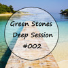 Green Stones - Deep Session #002