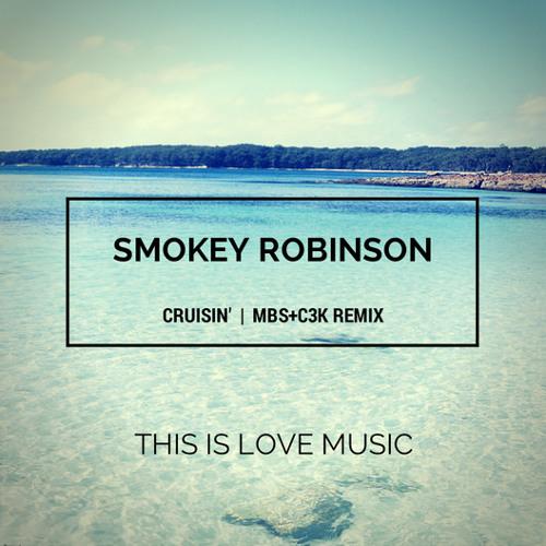 Smokey Robinson - Cruisin' (MBS+C3K remix) [FREE DOWNLOAD]