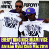 VYBZ KARTEL/POPCAAN Feat. LIL JOHN - EVERYTHING NICE MIAMI VICE - {Afrikan Vybz Club Mix 2014}