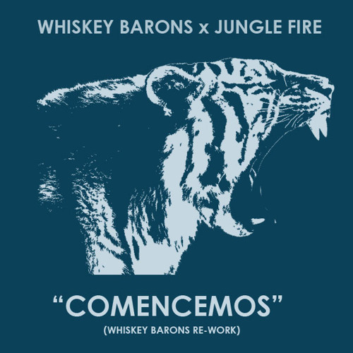 Jungle Fire - Comencemos (Whiskey Barons Rework)