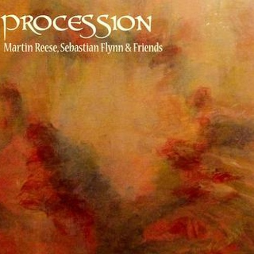 Martin Reese and Sebastian Flynn - Procession