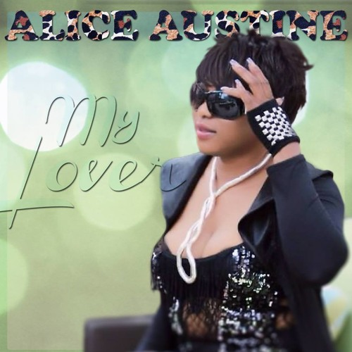 """My Lover"" By Alice Austine"