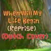 Rapunzel - When Will My Life Begin Reprise - Dutch Fandubcover