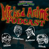 Wicked Anime :: Episode 043 :: Where Has the Time Gone?!