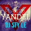 Plakito - Yandel Ft Gadiel( De Lider A Leyenda) DJ' STY'LE  VERSION EXCLUSIVE )