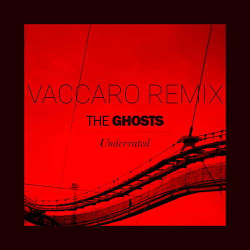 The Ghosts - Underrated (Vaccaro remix)