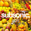 Juices - SubSonic