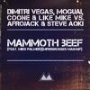DV, MOGUAI, Coone & LM vs. Afrojack & Steve Aoki - Mammoth Beef (MPersRosses Mashup)