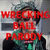 Wrecking Ball - Miley Cyrus Parody