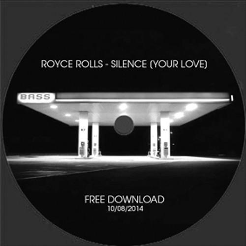 Royce Rolls - Silence [Your Love]