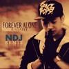 JustaTee - Forever Alone (NDJ Remix )