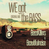 BassKillers & Beautifulnoise - We Got The Bass ( Original Mix )[OUT NOW] SUPPORTED BY TIMMY TRUMPET