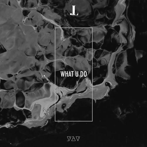 JIA LIH - What U Do
