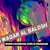 DJ WAQAR AL BALOSH 2013 BEST HIT LOVE NON STOP