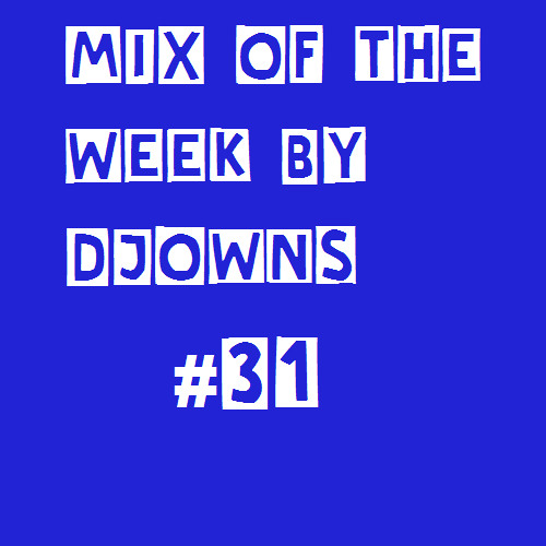 Mix Of The Week #31