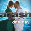 Free Download Arash Feat. Helena – One Day Mp3