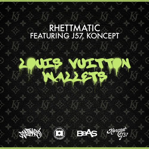 "DJ Rhettmatic ""Louis Vuitton Wallets"" feat J57, Koncept"