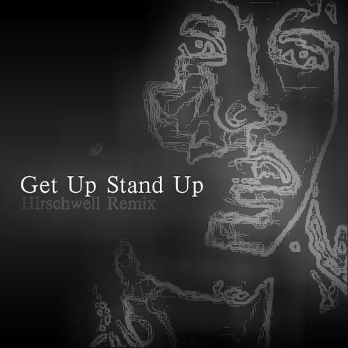 Bob Marley - Get Up Stand Up (Hirschwell Remix)