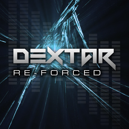 dextar - Re-Forced 100814