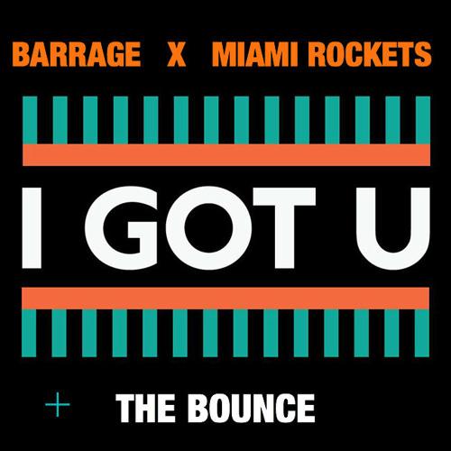 I Got You + The Bounce ( Barrage X Miami Rockets x Nicola Fasano Remix )
