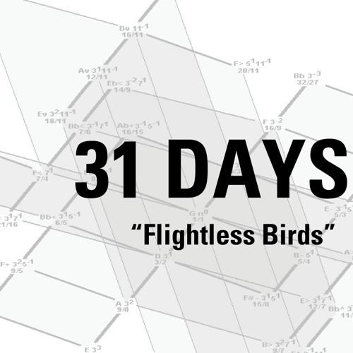 "Day 31 ""Flightless Birds"""