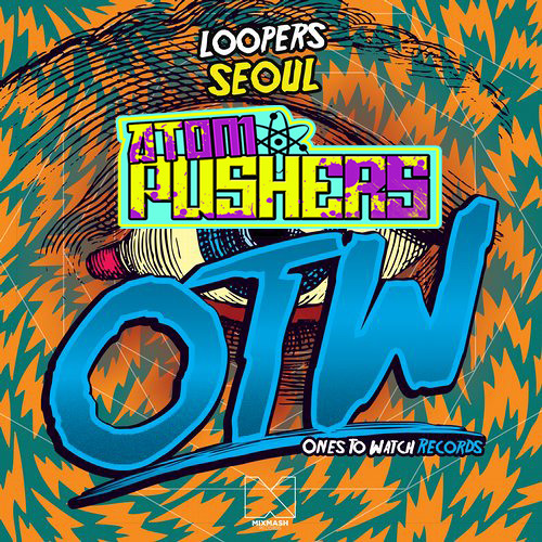 Loopers - Seoul (@AtomPushers Bootleg )** FREE DOWNLOAD**Supported By Blasterjaxx & Victor Niglio