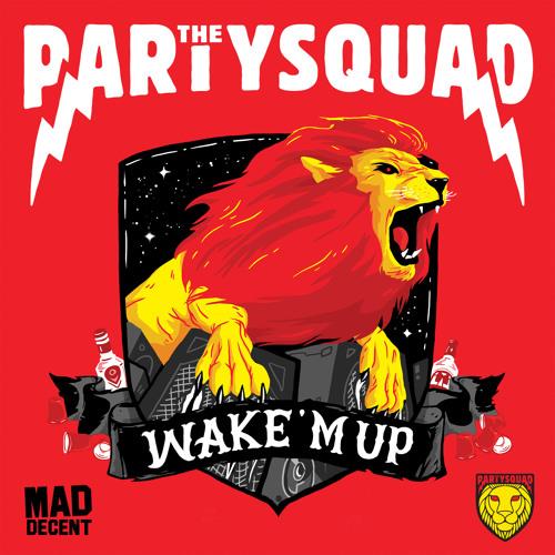 The Partysquad, Dutch Movement and Postmen- Wake 'M Up