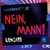 Laserkraft 3D - Nein Mann (JxH Remix)